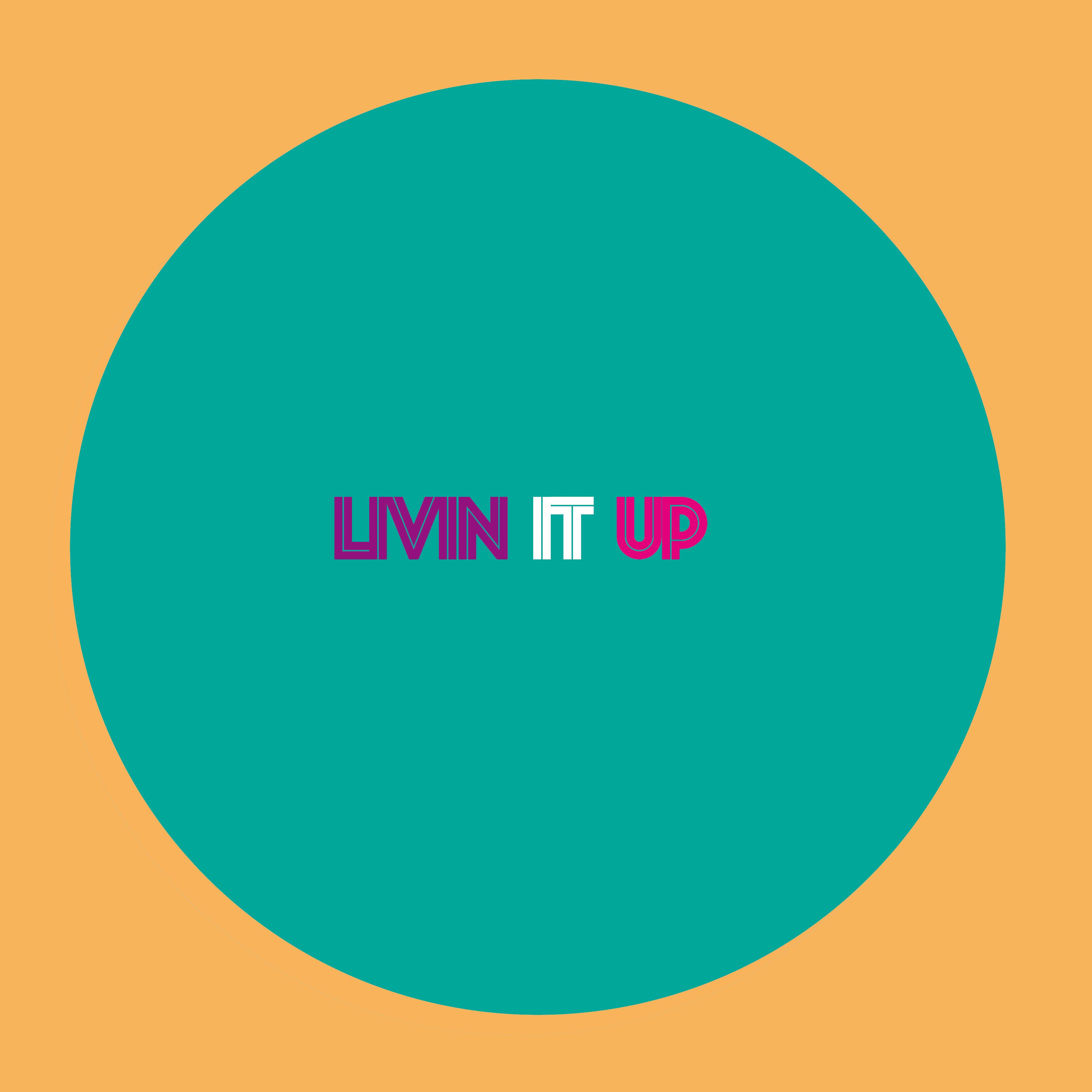 Livin it UP 1.jpg